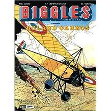 Biggles, tome 12 : Biggles raconte... Roland Garros