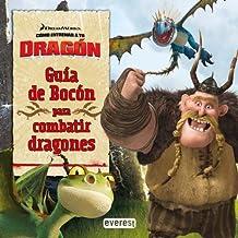 Cómo entrenar a tu dragón. Guía de Bocón para combatir dragones (Como entrenar a tu dragón)