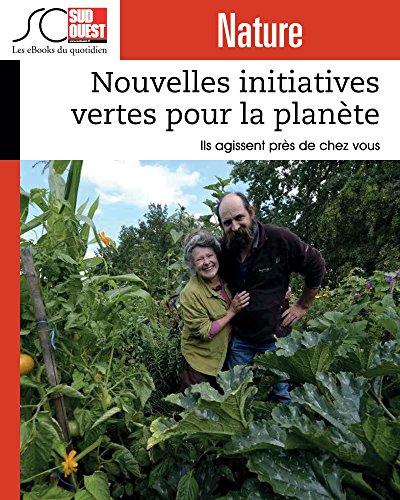Nouvelles initiatives vertes pour la plante: Ils agissent prs de chez vous