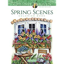 CREATIVE HAVEN SPRING SCENES C (Creative Haven Coloring Books)