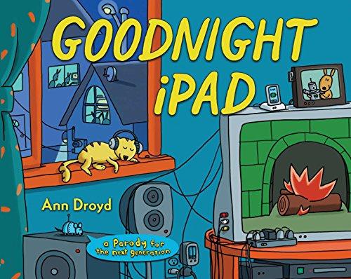 Goodnight iPad: a Parody for the next generation por Ann Droyd