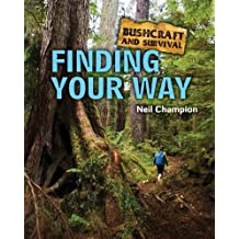 Finding Your Way (Bushcraft and Survival)