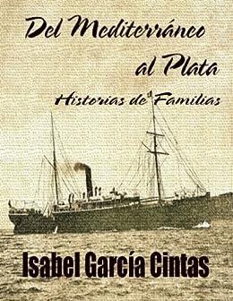 Del Mediterraneo al Plata - Historias de Familia de [Cintas, Isabel Garcia]