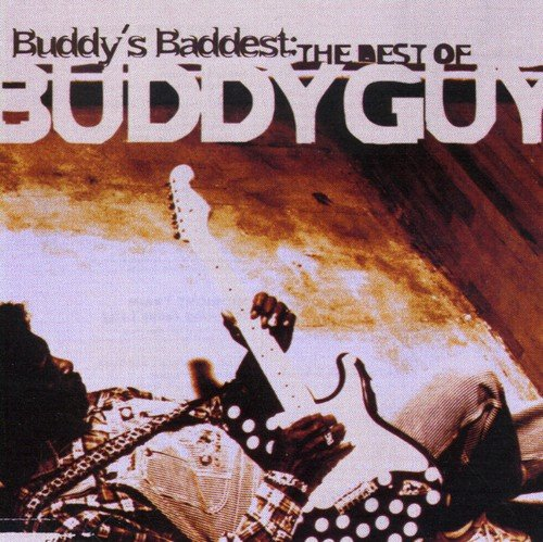 Preisvergleich Produktbild Buddy'S Baddest: the Best of Buddy Guy