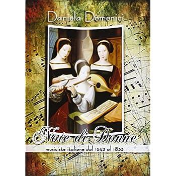 Note Di Donne. Musiciste Italiane Dal 1542 Al 1833