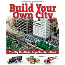 The Big Unofficial Lego Builder's Book: Build Your Own City by Klang, Joachim, Albrecht, Oliver (2013) Perfect Paperback