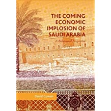 The Coming Economic Implosion of Saudi Arabia: A Behavioral Perspective