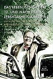 Das Leben ist vor dem 12. und nach dem 65. Lebensjahr am besten: 109 hilfreiche und humorvolle Ratschläge für glückliche Rentner
