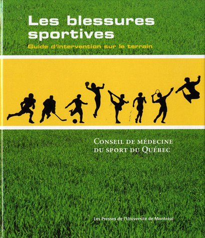 Les Blessures sportives. Guide d