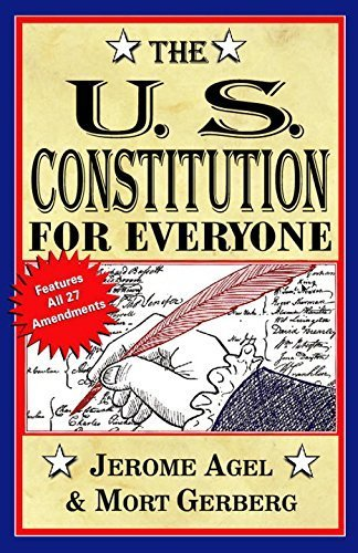 The U.S.Constitution for Everyone (Perigee Book) Reissue edition by Agel, Jerome B., Gerberg, Mort (1991) Paperback