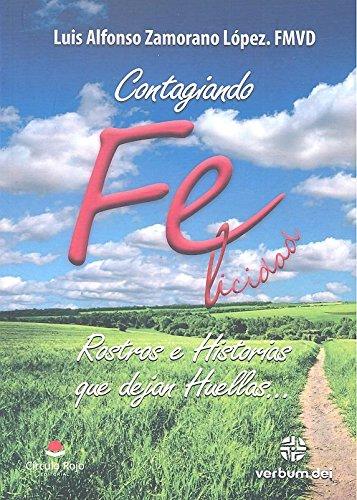 Descargar Libro Contagiando Fe-licidad de Luis Alfonso Zamorano López