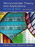 [Microcontroller Theory and Applications: HC12 and S12] (By: Daniel J. Pack) [published: September, 2007]