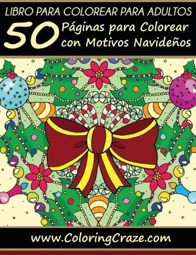 Libro para colorear para adultos: 50 Páginas para Colorear con Motivos Navideños, Serie de libros para colorear para adultos creados por ... colorear para adultos que reducen el estrés)