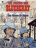 Leutnant Blueberry 31. Die Jugend von Blueberry 08. Drei Männer für Atlanta.