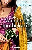 Die Wanderapothekerin: Roman