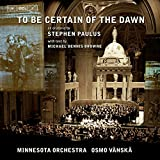 To Be Certain, Of The Dawn (Oratorio)