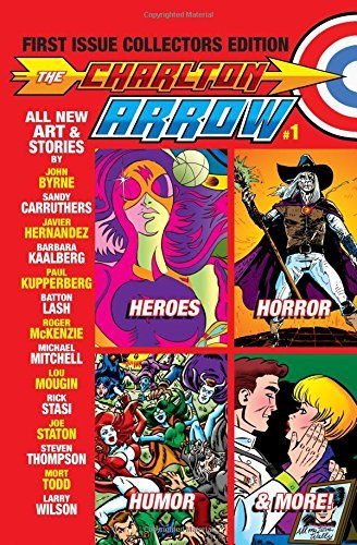 The Charlton Arrow #1: First Issue Collectors Edition (Volume 1) by Paul Kupperberg (2016-07-07)
