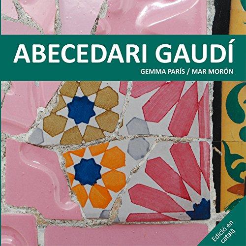 Abecedari Gaudí (Los cuentos de la cometa) por Gemma Paris