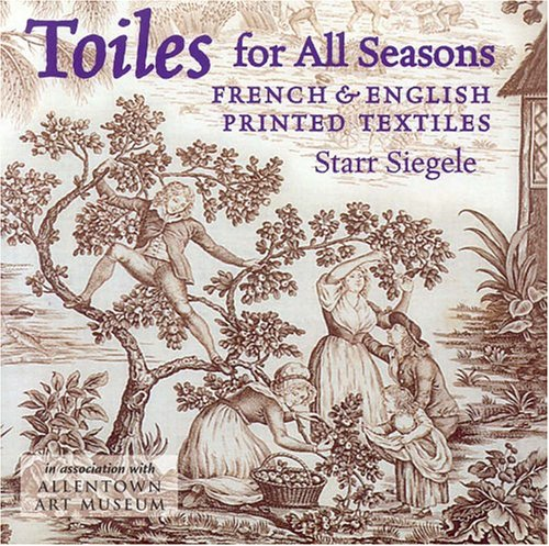 TOILES FOR ALL SEASONS: A Primer for Printed Textiles