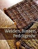Weiden, Binsen, Peddigrohr: Flechten mit Naturmaterialien