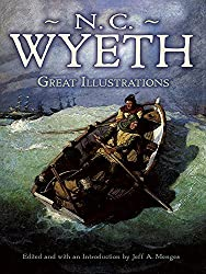 Great Illustrations by N. C. Wyeth (Dover Fine Art, History of Art) by Wyeth, N. C. (2011) Paperback