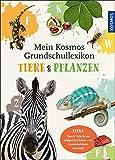 Mein Kosmos Grundschullexikon Tiere & Pflanzen: Kinderwissen von A-Z