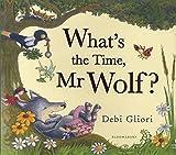 What's the Time, Mr Wolf? by Debi Gliori (2013-05-09)