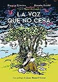La voz que no cesa. Vida de Miguel Hernández (Sillón Orejero)
