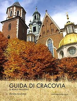 Guida di Cracovia: Terza edizione di [Migliorisi, Marco]