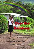 Over the Rainbow: How God's Rainbow Promise Is Being Fulfilled in Rural Nicaragua