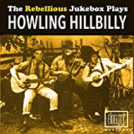The Rebellious Jukebox Plays Howling Hillbilly