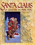 Santa Claus, la légende du Père Noël