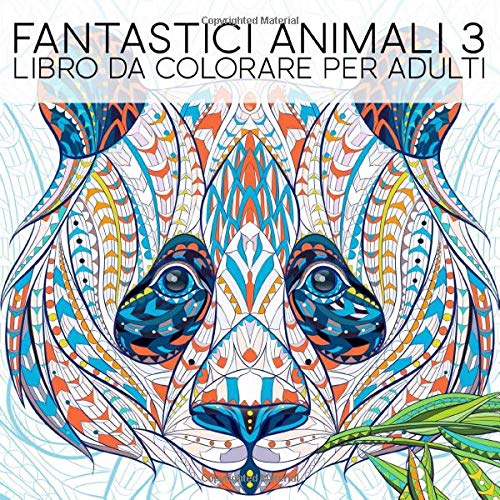 Fantastici animali 3: Libro da colorare per adulti