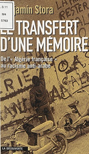 Le transfert d'une mémoire: De l'Algérie française au racisme anti-arabe (Cahiers libres)
