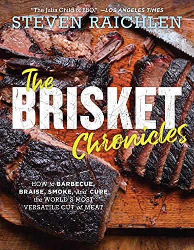The Brisket Chronicles: How to Barbecue, Braise, Smoke, and Cure the World's Most Versatile Cut of Meat (English Edition)