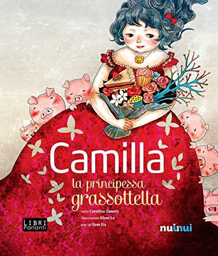 Camilla la principessa grassottella. Libro sonoro e pop-up. Ediz. a colori