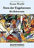Stern der Ungeborenen: Ein Reiseroman - Franz Werfel