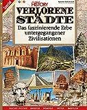 ALL ABOUT HISTORY - Verlorene Städte: Das faszinierende Erbe untergegangener Zivilisationen - Oliver Buss
