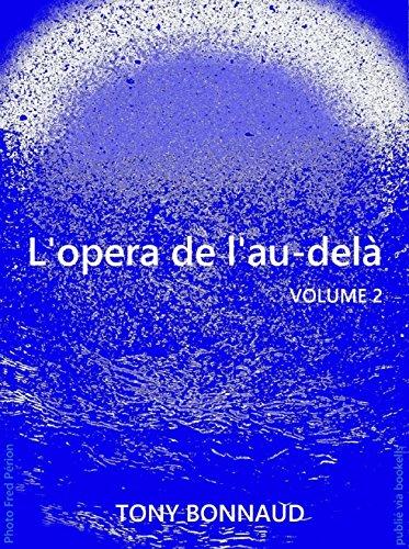 L'OPÉRA DE L'AU-DELÀ - VOLUME 2 par Tony BONNAUD