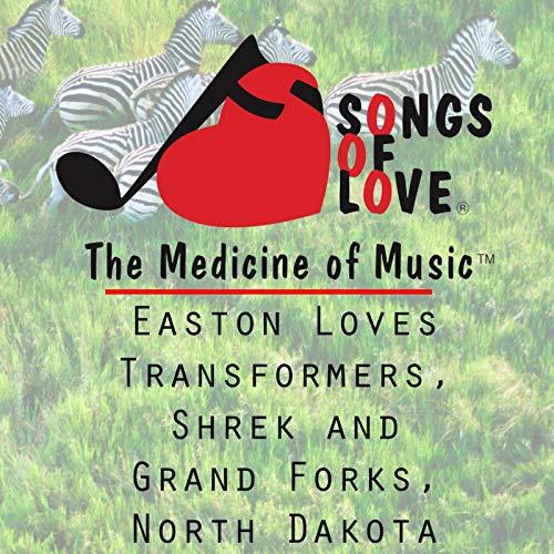 Easton Loves Transformers, Shrek and Grand Forks, North Dakota -