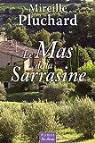 Mas de la Sarrasine (le) - Editions De Borée - 27/04/2012