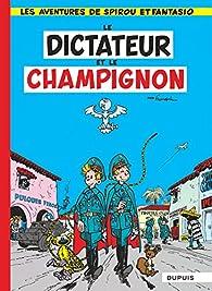 Spirou et Fantasio, tome 7 : Le Dictateur et le champignon par André Franquin
