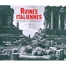 Ruines italiennes: Photographies des collections Alinari