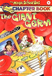 Magic Sch Bus the Giant Germ (Magic School Bus Science Chapter Books)