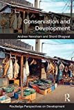 Conservation and Development (Routledge Perspectives on Development) by Andrew Newsham (2015-12-03)