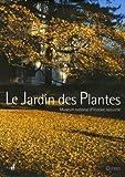 Le Jardin des Plantes : Muséum national d'Histoire naturelle