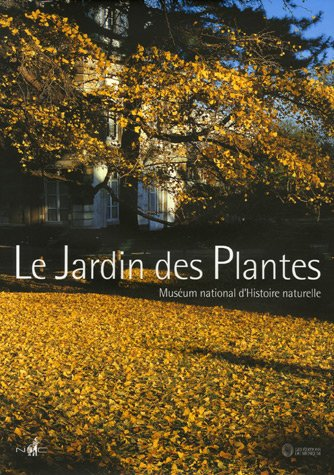 Le Jardin des Plantes : Musum national d'Histoire naturelle