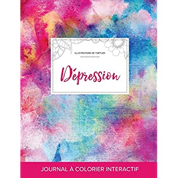 Journal de Coloration Adulte: Depression (Illustrations de Tortues, Toile ARC-En-Ciel)