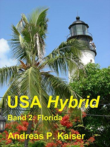 Florida: Der persönliche Reiseführer. (USA Hybrid 2) Usa-hybrid