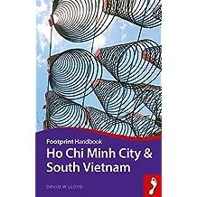 Ho Chi Minh City & South Vietnam (Footprint Handbooks)